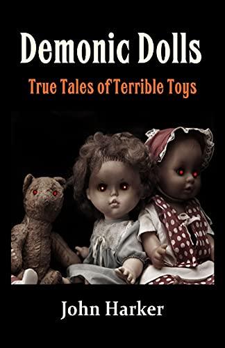 9781514823774: Demonic Dolls: True Tales of Terrible Toys