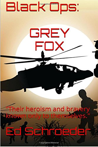 "9781514824917: Black Ops: Grey Fox: ""Their heroism and bravery known only to themselves."": Volume 2"