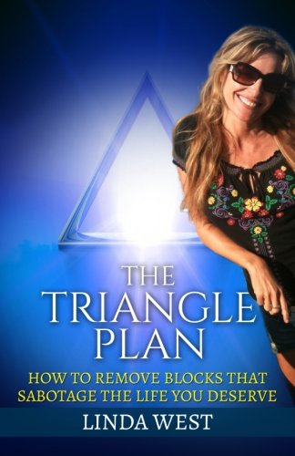 9781514825082: The Triangle Plan: How To Remove Blocks That Sabotage the Life You Deserve