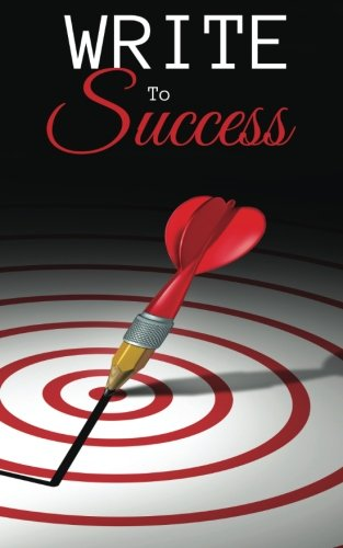Write to Success (A Guide to Self-Publishing): Ford, Riley J;