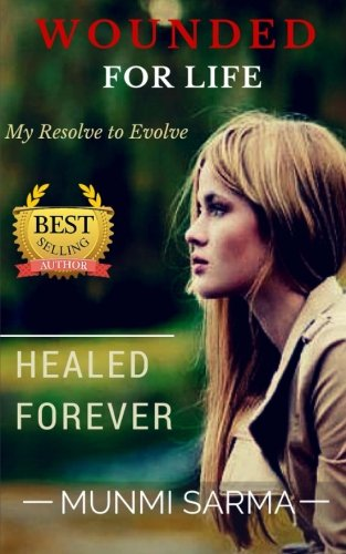 9781514829561: Wounded for Life, Healed Forever: My Resolve to Evolve