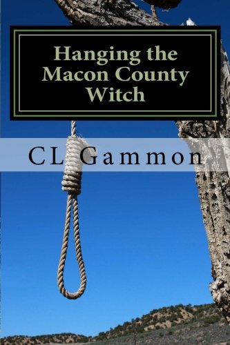 Hanging the Macon County Witch: Gammon, CL