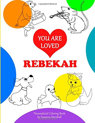 9781514831854: You Are Loved, Rebekah: Personalized Book & Coloring Book (Personalized Coloring Book with Words of Encouragement)