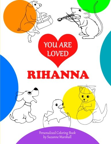 9781514831878: You Are Loved, Rihanna: Personalized Book & Coloring Book (Personalized Coloring Book with Words of Encouragement)