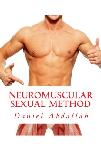 9781514831939: The Neuromuscular Sexual Method: Techniques for male sexual stamina