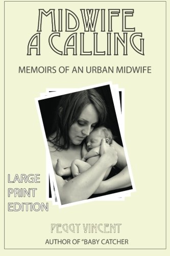 9781514832196: Midwife: A Calling (Large Print) (Memoirs of an Urban Midwife) (Volume 1)
