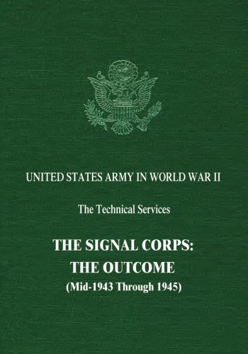 9781514833186: The Signal Corps: The Outcome (Mid-1943 Through 1945) (United States Army in World War II: The Technical Services)