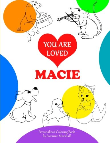 9781514833940: You Are Loved, Macie: Personalized Book & Coloring Book (Personalized Coloring Book of Unconditional Love)