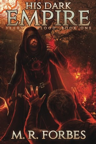 His Dark Empire (Tears of Blood) (Volume 1): M.R. Forbes