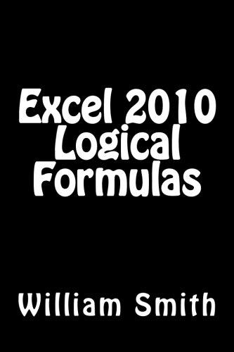 9781514836095: Excel 2010 Logical Formulas
