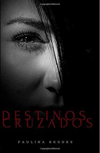 9781514836170: Destinos Cruzados (Volume 1) (Spanish Edition)