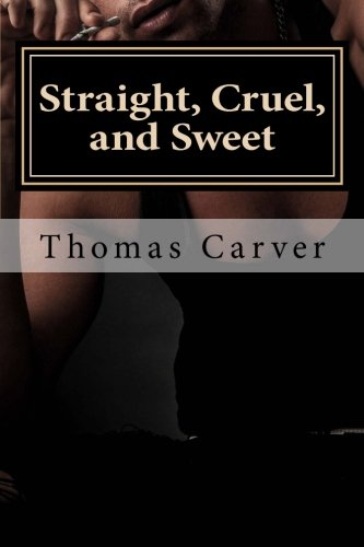 9781514836620: Straight, Cruel, and Sweet: Three Stories of Sadistic Straight Men