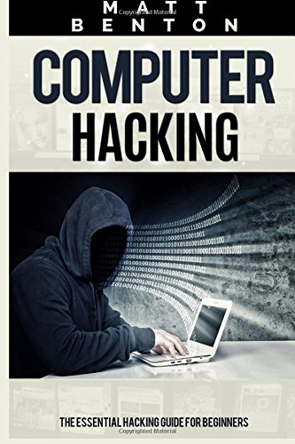 9781514838204: Computer Hacking: The Essential Hacking Guide