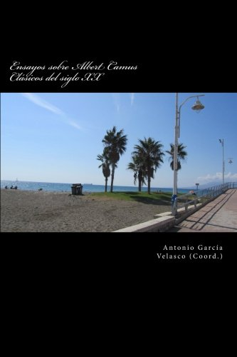 9781514839072: Ensayos sobre Albert Camus: Clásicos del siglo XX (Clsicos del siglo XX) (Volume 1) (Spanish Edition)