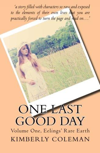 9781514839768: One Last Good Day: volume one, Eelings' Rare Earth (Volume 1)