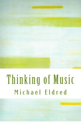9781514840023: Thinking of Music: An approach along a parallel path