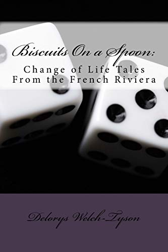9781514840085: Biscuits On a Spoon:: Change of Life Tales From the French Riviera