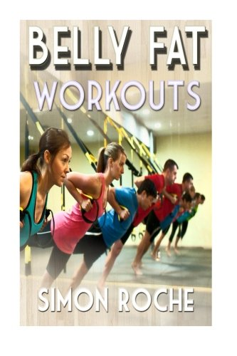 9781514840368: Belly Fat Workouts: Summer Body Workouts