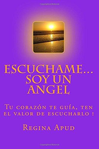 9781514843437: Escuchame... Soy un Angel: El mundo Angelico