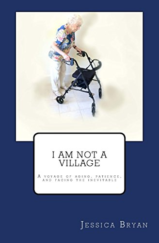 I Am Not a Village: Bryan, Jessica J.