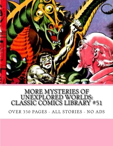 9781514843697: More Mysteries Of Unexplored Worlds: Classic Comics Library #51: Over 350 Pages - All Stories - No Ads