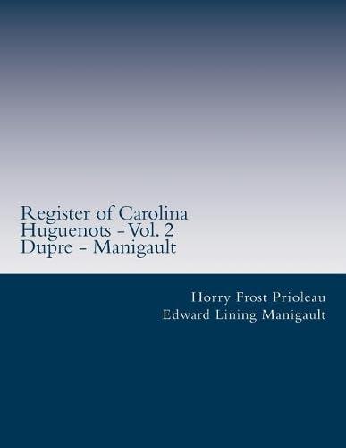 9781514844458: Register of Carolina Huguenots - Vol. 2: Dupre - Manigault (Volume 2)