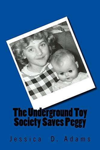 9781514847916: The Underground Toy Society Saves Peggy