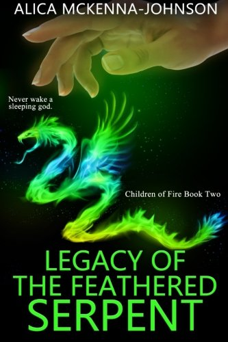 Legacy of the Feathered Serpent: Book Two of the Children of Fire Series (Childre of Fire) (Volume ...