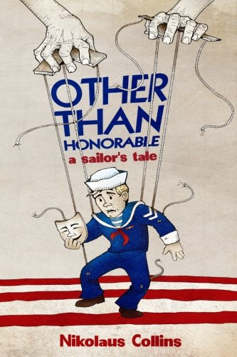 9781514848586: Other Than Honorable: A Sailor's Tale