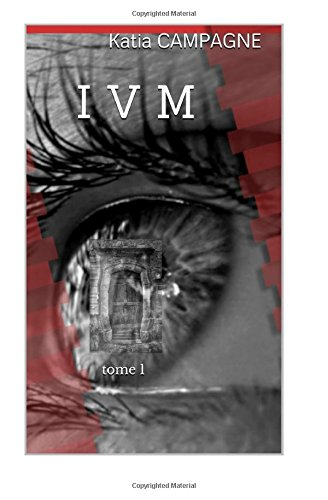 9781514851401: I V M: Tome 1 (French Edition)