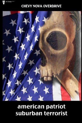 american patriot suburban terrorist: a twenty-first century manifesto: chevy nova overdrive