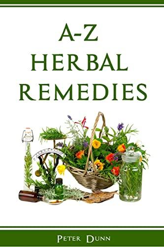 A-Z of Herbal Remedies: Peter Dunn
