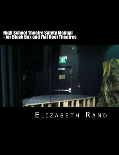 9781514852057: High School Theatre Safety Manual: For Black Box and Flat Roof Theatres