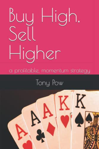 9781514852996: Buy High, Sell Higher: a profitable, momentum strategy