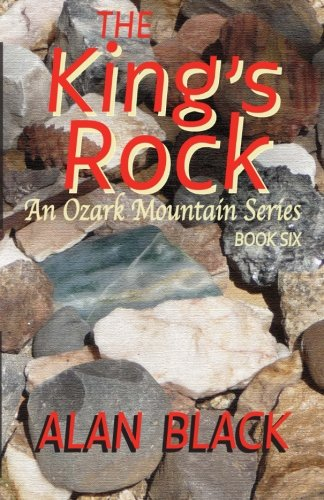 9781514853641: The King's Rock (An Ozark Mountain Series) (Volume 6)