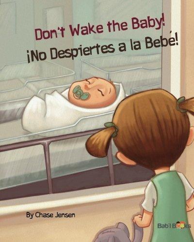 9781514854778: Don't Wake the Baby!: ¡No Despiertes a la Bebé! : Babl Children's Books in Spanish and English