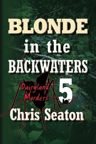 9781514855645: Blonde in the Backwaters Large Print: Dairyland Murders Book 5 (Volume 5)
