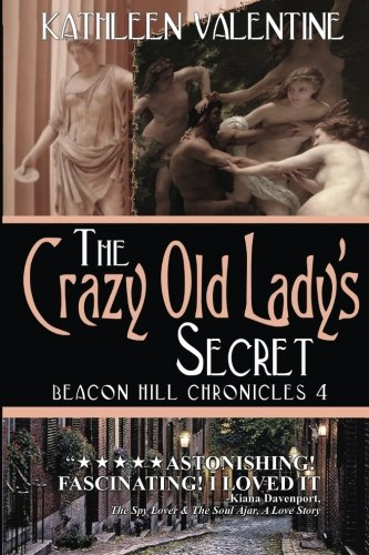 9781514856734: The Crazy Old Lady's Secret (Beacon Hill Chronicles) (Volume 4)