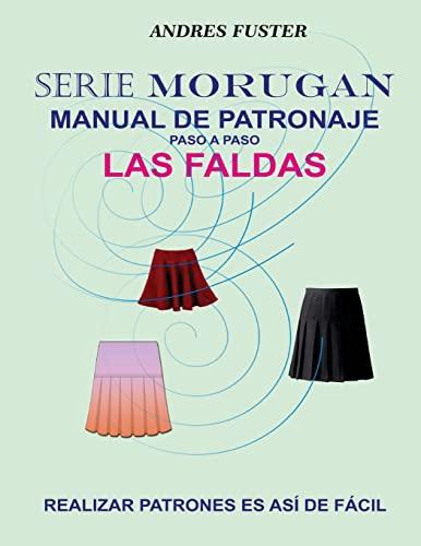 9781514857243: Serie Morugan manual de patronaje: Las faldas (Volume 1) (Spanish Edition)
