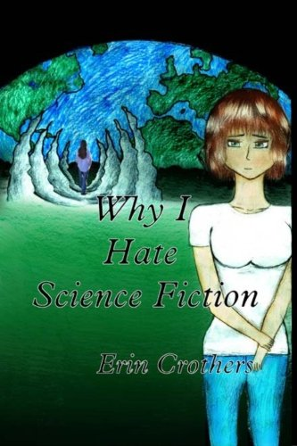 9781514858349: Why I Hate Science Fiction