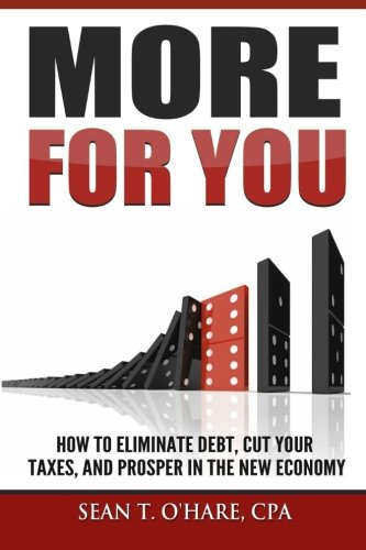 9781514858769: More For You: How To Eliminate Debt, Cut Your Taxes, And Prosper In The New Economy