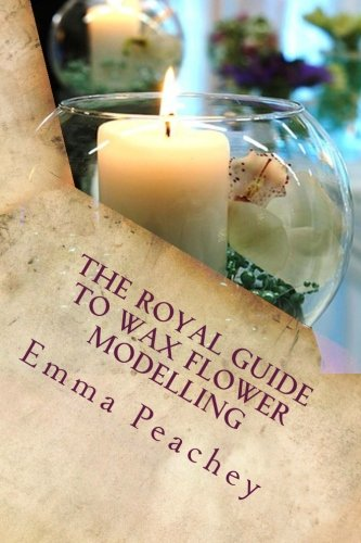 9781514860939: The Royal Guide to Wax Flower Modelling