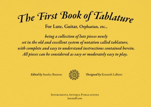 The First Book of Tablature: For Lute,: Stanley Buetens