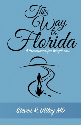 9781514861462: This Way to Florida: A Prescription for Weight Loss