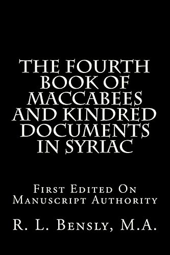 9781514862216: The Fourth Book Of Maccabees And Kindred Documents In Syriac: First Edited On Manuscript Authority