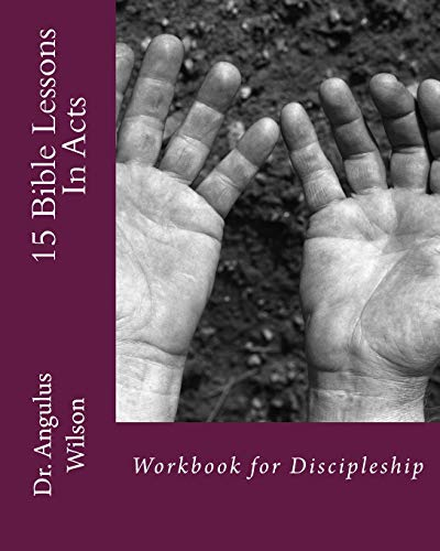9781514862575: 15 Bible Lessons In Acts: Workbook for Discipleship