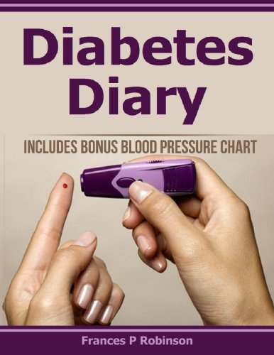9781514862735: Diabetes Diary: Includes Bonus Blood Pressure Chart. Diabetes Diary to help you keep record of Blood Sugar Readings.