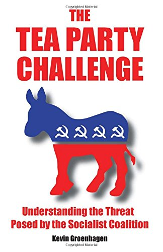 9781514863442: The Tea Party Challenge: Understanding the Threat Posed by the Socialist Coalition