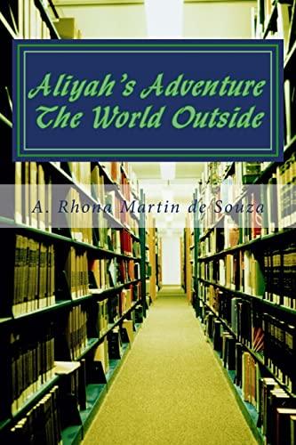 Aliyah's Adventure: The World Outside: Martin de Souza, A. Rhona, Beaubrun, Giselle