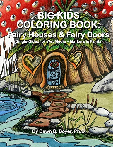 9781514863824: Big Kids Coloring Book: Fairy Houses and Fairy Doors: Single Sided for Wet Media - Markers and Paints (Big Kids Coloring Books)